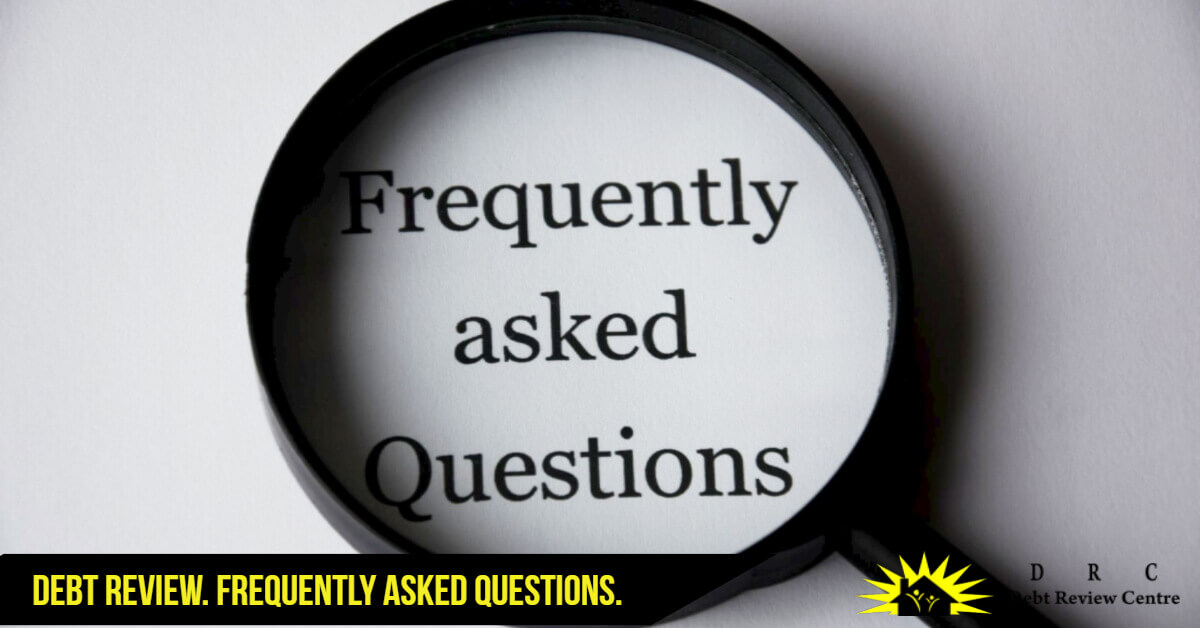 Frequently Asked Questions About Debt Review
