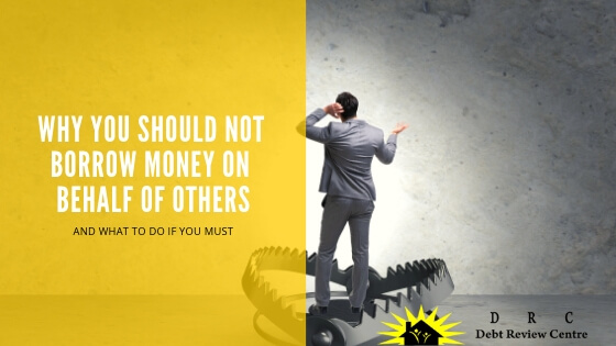 Why You Should Not Borrow Money On Behalf Of Others