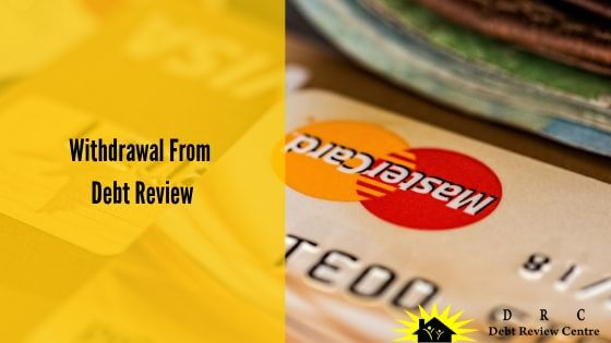Withdrawal from Debt Review