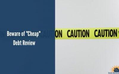 "Beware of ""Cheap"" Debt Review"
